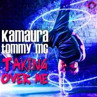 Kamaura & Tommy Mc Taking Over Me