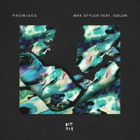 Max Styler Feat Goldn Promises