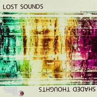 Lost Sounds Shaded Thoughts