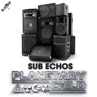 Planetarychild Sub Echos