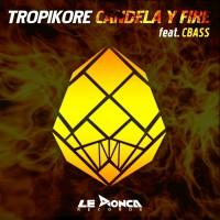Tropikore Candela Y Fire