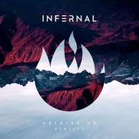 Infernal Holding On (Remixes)