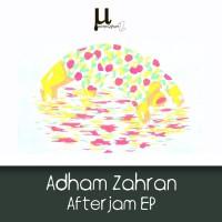 Adham Zahran Afterjam EP