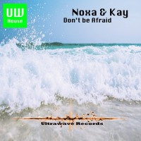 Noxa, Kay Don\'t Be Afraid
