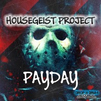 Housegeist Project Payday