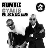 Rumble Feat Mr Lexx & Suku Ward GYALIS