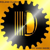 Roland Clark So Good Inside