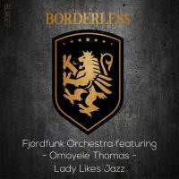 Fjordfunk Orchestra Feat Omoyele Thomas Lady Likes Jazz