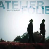 Atelier Folie Freedom Time