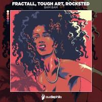 Tough Art, Rocksted, Fractall BAM BAM