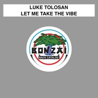 Luke Tolosan Let Me Take The Vibe