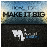 How_high Make It Big