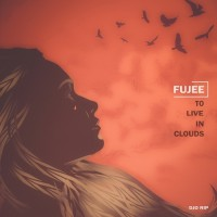 Fujee To Live In Clouds