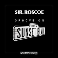Sir Roscoe Groove On Sunset Blvd