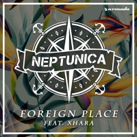 Neptunica Feat Xhara Foreign Place