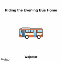 Wojactor Riding The Evening Bus Home