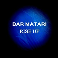 Metries, Bar Matari Rise Up