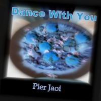 Pier Jaoi Dance With You