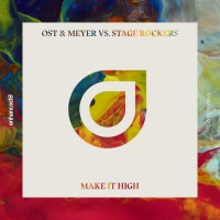 Ost & Meyer & Stage Rockers Make It High