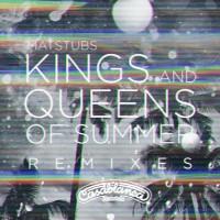 Matstubs Kings & Queens Of Summer Remixes