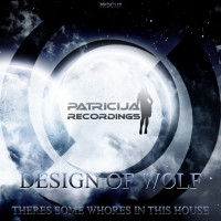 Design Of Wolf Theres Some Whores In This House