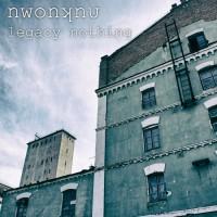 Nwonknu Legacy Nothing EP