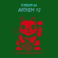 Forever 80 Anthem #2