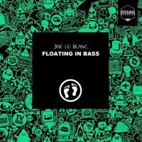 Joe Le Blanc Floating In Bass