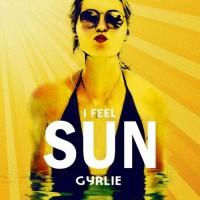 Gyrlie I Feel Sun