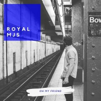 Royal Mjs Oh My Friend