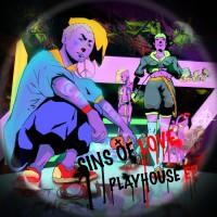 Sins Of Love PLAYHOUSE EP