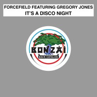 Forcefield Feat Gregory Jones It\'s A Disco Night