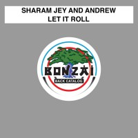 Sharam Jey & Andrew Let It Roll