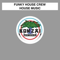 Funky House Crew House Music