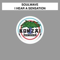 Soulwave I Hear A Sensation