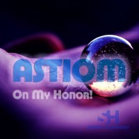 Astiom On My Honor!