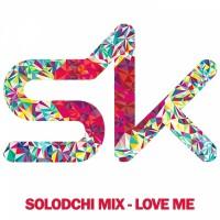 Solodchi Mix Love Me