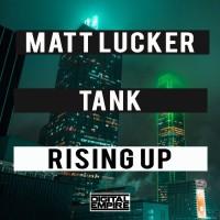 Matt Lucker, Tank Rising Up