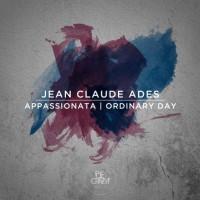 Jean Claude Ades Appassionata/Ordinary Day