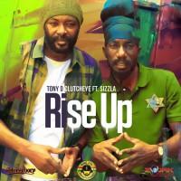 Tony D Clutcheye Feat Sizzla Rise Up