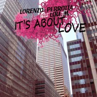 Lorenzo Perrotta Feat Lou M It\'s About Love