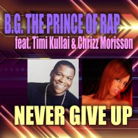 BG the Prince of Rap Never Give Up