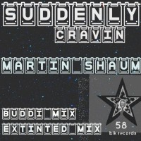 Martin Shaum Suddenly Cravin