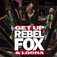 Rebelfox & Loona Get Up