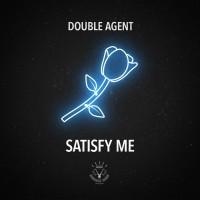 Double Agent Satisfy Me
