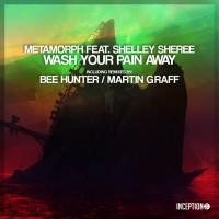 Metamorph Feat Shelley Sheree Wash Your Pain Away