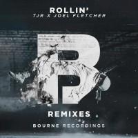 Tjr & Joel Fletcher Rollin\' Remixes