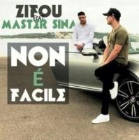 Zifou ft Master Sina Non è facile