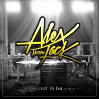 Alex From Jack Just To Be
