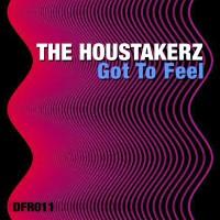 The Houstakerz Got To Feel